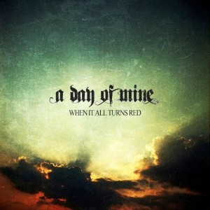 a-day-of-mine-when-it-all-turns-red-300x300-cover-artwork