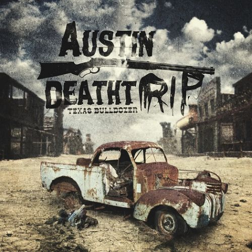 austin-deathtrip-texas-bulldozer-cover-artwork