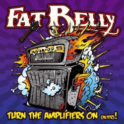 FAT-BELLY-Turn-The-Amplifiers-on-Alter-250-cover-artwork